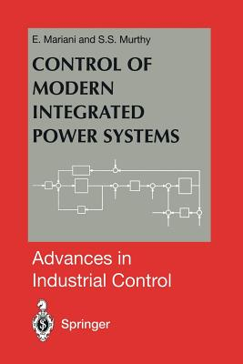 Control of Modern Integrated Power Systems - Mariani, E, and Murthy, S S