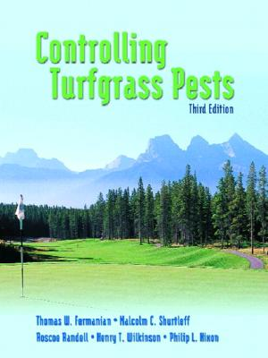 Controlling Turfgrass Pests - Fermanian, Thomas W, and Shurtleff, Malcolm C, and Randell, Roscoe