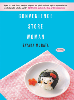 Convenience Store Woman - Murata, Sayaka, and Tapley Takemori, Ginny (Translated by)