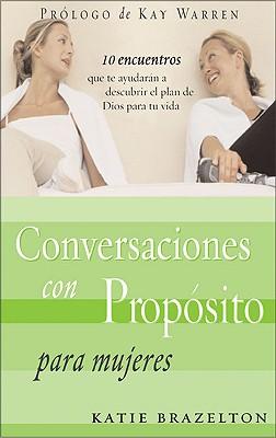 Conversaciones Con Proposito Para Mujeres - Brazelton, Katie, Dr.