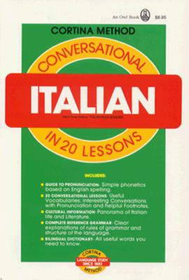 Conversational Italian: In 20 Lessons - Cortina Schools, and Cagno, Michael