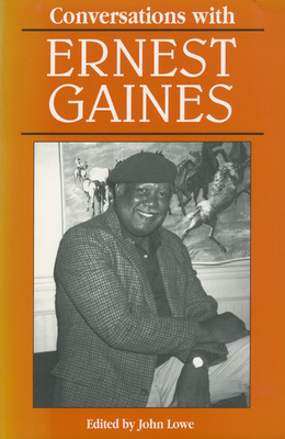 Conversations with Ernest Gaines - Lowe, John (Editor)