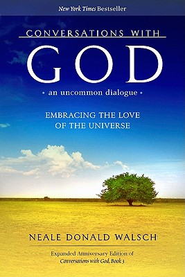 Conversations with God, an Uncommon Dialogue: Embracing the Love of the Universe - Walsch, Neale Donald