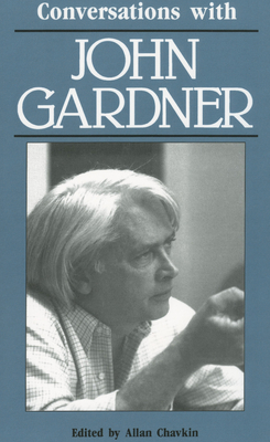 Conversations with John Gardner - Gardner, John, and Chavkin, Allan (Editor)