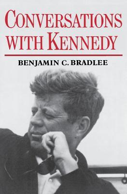 Conversations with Kennedy - Bradlee, Benjamin