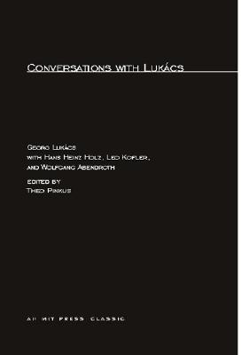 Conversations with Lukács - Lukacs, Georg, and Pinkus, Theo (Editor)