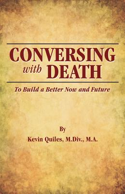 Conversing with Death - Quiles, Kevin