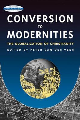 Conversion to Modernities - Van, Der Veer