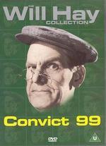 Convict 99 - Marcel Varnel