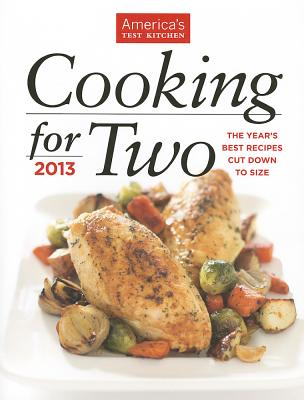 Cooking for Two: The Year's Best Recipes Cut Down to Size - America's Test Kitchen
