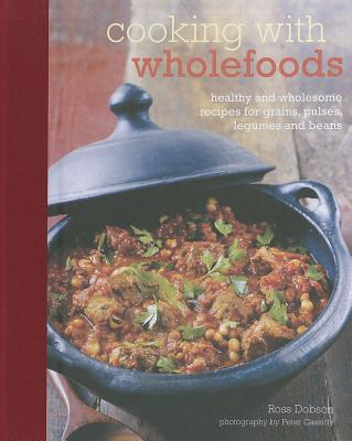 Cooking with Wholefoods - Dobson, Ross