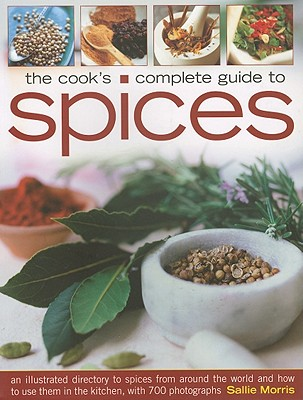 Cook's Complete Guide to Spices - Morris, Sallie
