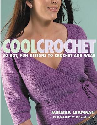 Cool Crochet - Leapman, Melissa, and VanDeHatert, Joe (Photographer)