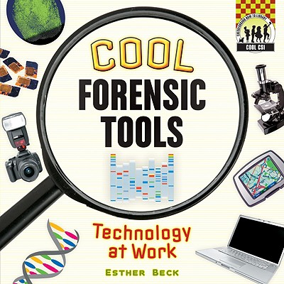Cool Forensic Tools: Technology at Work - Beck, Esther
