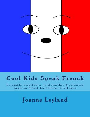 Cool Kids Speak French: Enjoyable Worksheets, Wordsearches and ...