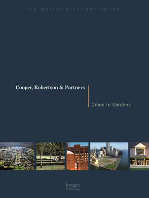 Cooper, Robertson & Partners: Cities to Gardens - Images Publishing (Creator)