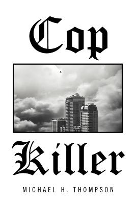 Cop Killer - Thompson, Michael H