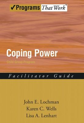 Coping Power Child Group Program - Lochman, John E, Ph.D.