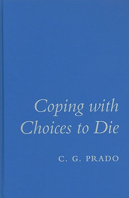 Coping with Choices to Die - Prado, C G