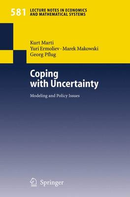 Coping with Uncertainty: Modeling and Policy Issues - Marti, Kurt (Editor)
