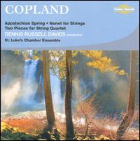 Copland: Appalachian Spring; Nonet for Strings; Two Pieces for String Quartet - St. Luke's Chamber Ensemble; St. Luke's String Quartet; Dennis Russell Davies (conductor)