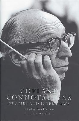 Copland Connotations: Studies and Interviews - Dickinson, Peter (Editor), and Hitchcock (Editor)