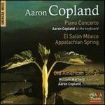 Copland: Piano Concerto; El Salón México; Appalachian Spring; Old American Songs