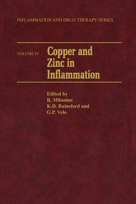 Copper and Zinc in Inflammation - Milanino, Roberto (Editor), and Rainsford, K D (Editor), and Velo, G P (Editor)