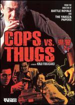 Cops vs. Thugs - Kinji Fukasaku