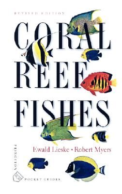 Coral Reef Fishes: Indo-Pacific and Caribbean - Lieske, Ewald, and Myers, Robert
