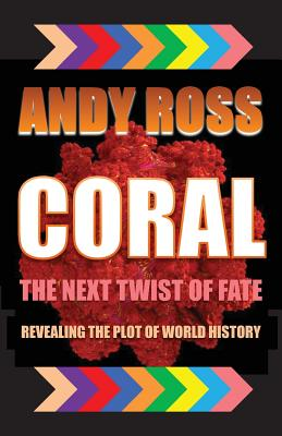 Coral: The Next Twist of Fate - Ross, Andy