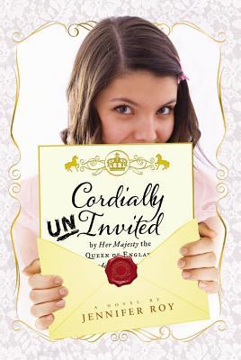 Cordially Uninvited - Roy, Jennifer