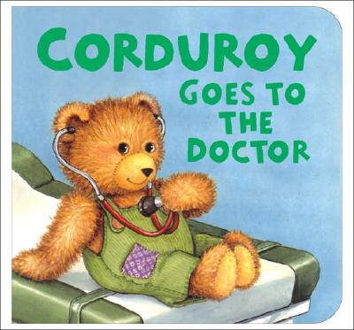 Corduroy Goes to the Doctor (Lg Format) - Freeman, Don
