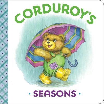 Corduroy's Seasons - Scott, Maryjo, and McCue, Lisa (Illustrator), and Freeman, Don (Creator)