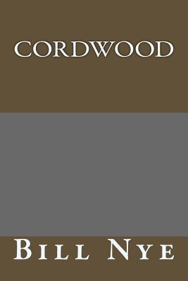 Cordwood - Nye, Bill