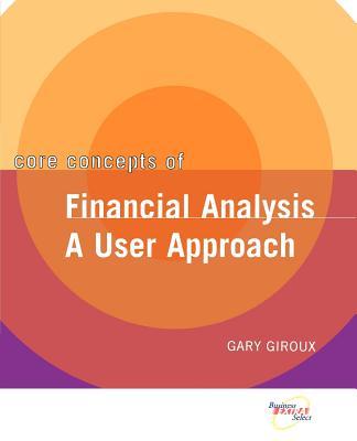 Core Concepts of Financial Analysis: A User Approach - Giroux, Gary, and Giroux, Henry A