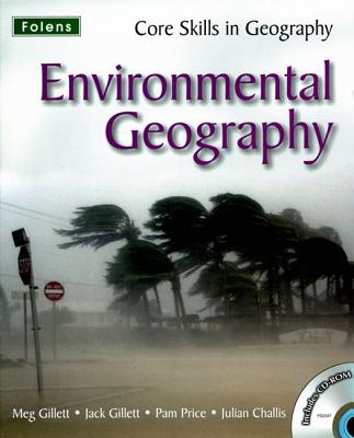 Core Skills in Geography: Environmental Geography File & CD - Gillett, Jack, and Gillett, Meg, and Price, Pam