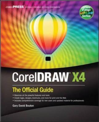 CorelDRAW X4: The Official Guide - Bouton, Gary David