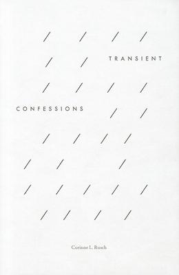 Corinne L. Rusch: Transient Confessions - Dellenbaugh, Virgina, and Rusch, Corinne L. (Editor)
