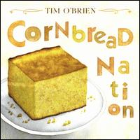 Cornbread Nation - Tim O'Brien