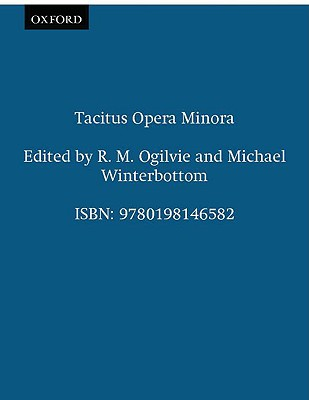 Cornelii Taciti opera minora - Tacitus, Cornelius, and Winterbottom, Michael, and Ogilvie, R. M.