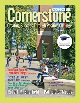 Cornerstone, Concise Edition: Creating Success Through Positive Change - Sherfield, Robert M, and Moody, Patricia G