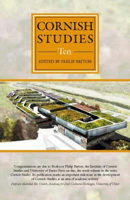 Cornish Studies Volume 10 - Buckley, Allen (Contributions by), and Crago, Treve (Contributions by), and Deacon, Bernard (Contributions by)