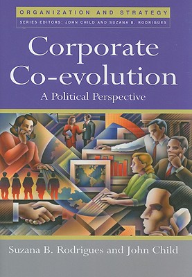 Corporate Co-Evolution: A Politiical Perspective - Rodrigues, Suzana B, and Child, John
