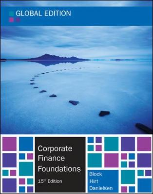 Corporate Finance Foundations - Global edition - Hirt, Geoffrey A., and Block, Stanley B., and Danielsen, Bartley R.
