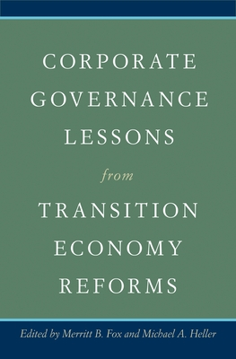 Corporate Governance Lessons from Transition Economy Reforms - Fox, Merritt B (Editor), and Heller, Michael A (Editor)