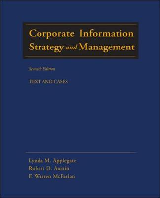 Corporate Information Strategy and Management: Text and Cases - Applegate, Lynda M, and Austin, Robert D, and McFarlan, F Warren