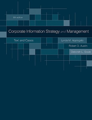 Corporate Information Strategy and Management: Text and Cases - Applegate, Lynda M, and Austin, Robert D, and Soule, Deborah L
