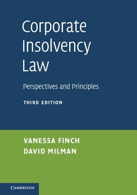Corporate Insolvency Law: Perspectives and Principles - Finch, Vanessa, and Milman, David