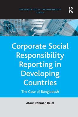 Corporate Social Responsibility Reporting in Developing Countries: The Case of Bangladesh - Belal, Ataur Rahman